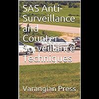 SAS Anti-Surveillance and Counter-Surveillance Techniques