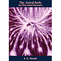 The Astral Body and Other Astral Phenomena