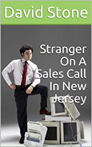 Stranger On A Sales Call In New Jersey (Cheap Short Stories Book 6)