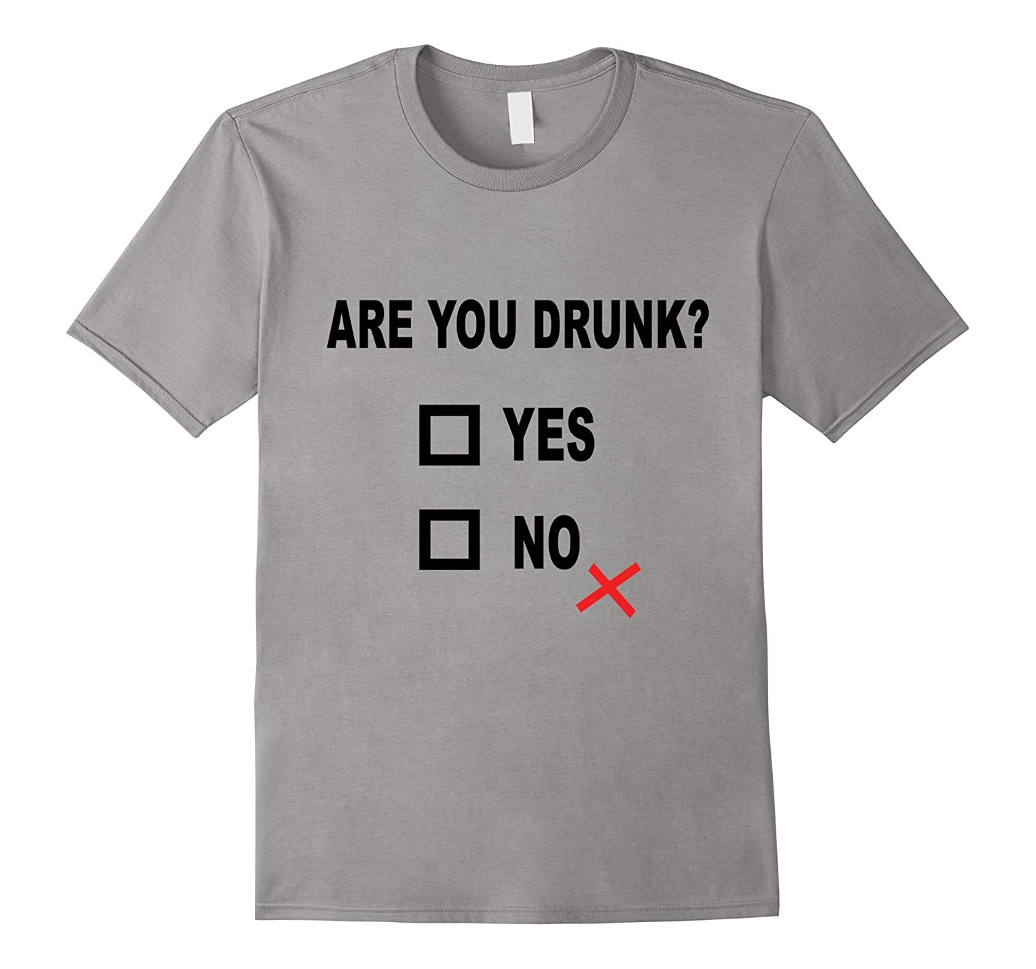 Are you drunk Yes or No - Funny Shirt-CD