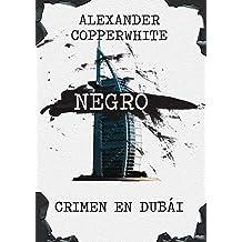 Negro - Crimen en Dubái (Novela negra de humor gratis) (Los casos de Francisco Valiente Polillas nº 1) (Spanish Edition) Jan 15, 2016