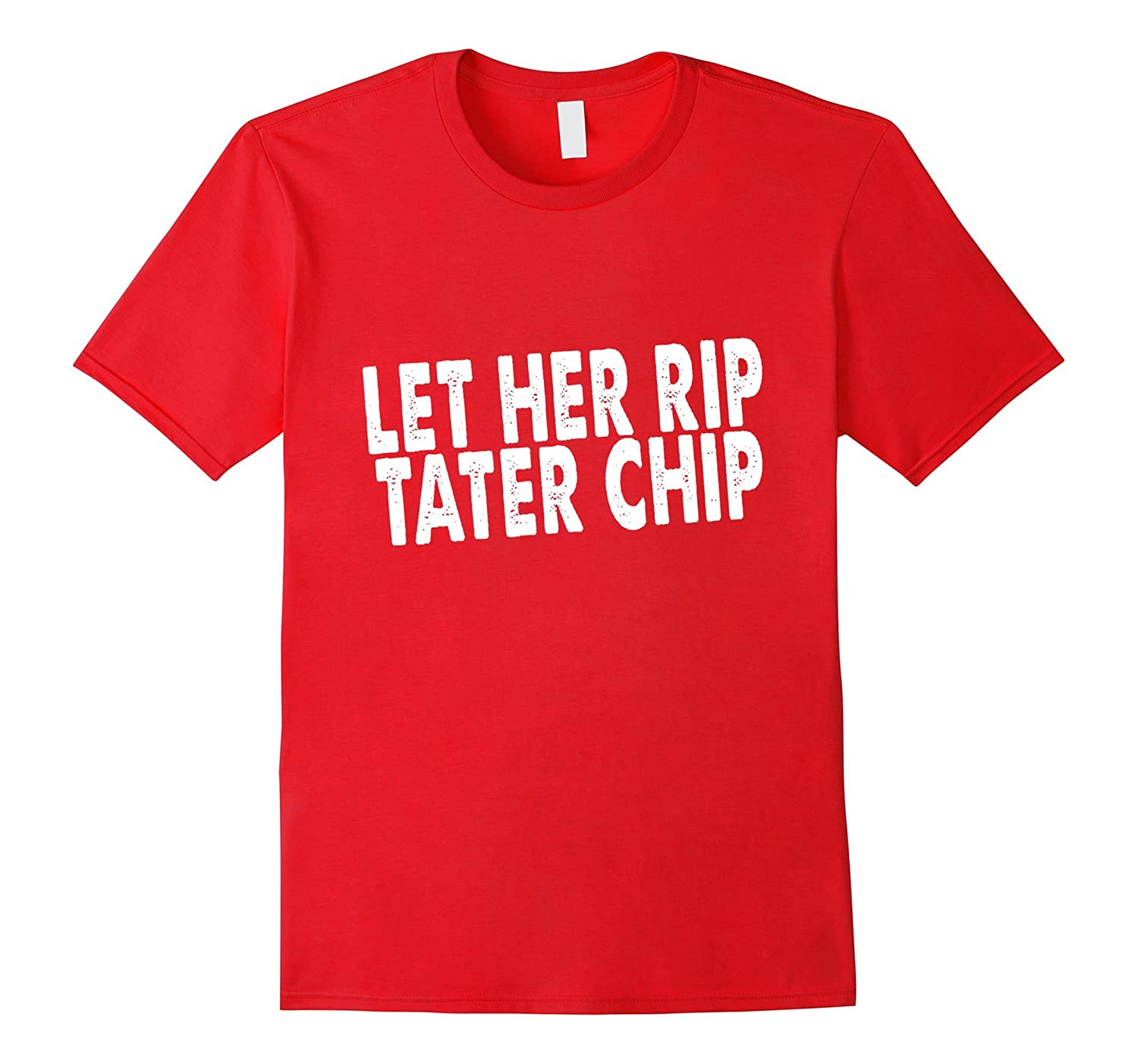 Let Her Rip, Tater Chip, Funny Car Video Graphic T Shirt