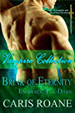 Vampire Collection: Brink of Eternity and Embrace the Dark (Dawn of Ascension and Blood Rose Series Book 1)