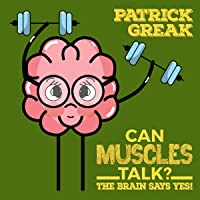 Can Muscles Talk?: The Brain Says Yes!