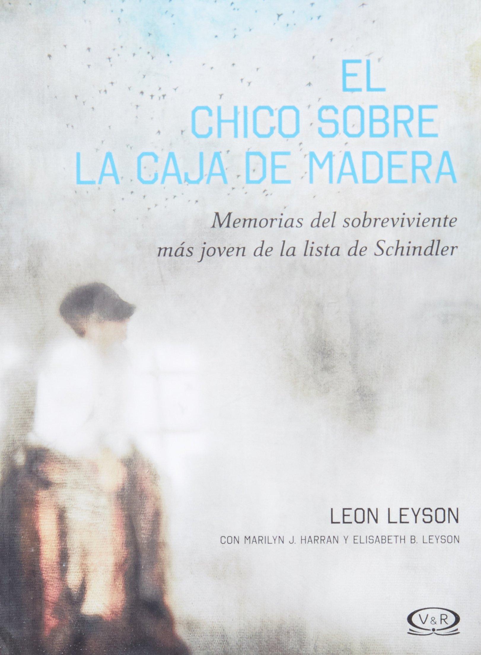 ... la Caja de Madera: Memorias del sobreviviente más joven de la lista de Schindler (Spanish Edition): Leon Leyson, V&R: 9789876127189: Amazon.com: Books