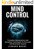 Mind Control: Forbidden Manipulation And Deception Techniques To Persuade And Brainwash Anyone