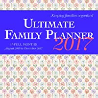 Ultimate Family Planner 2017 Square 12x12 Wall Calendar