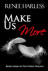 Make Us More (The Stone Trilogy Book 3)