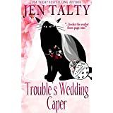 Trouble's Wedding Caper: Book 8 of Trouble Cat Mysteries