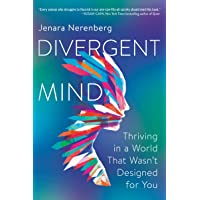 Divergent Mind: Thriving in a World That Wasn't Designed for You