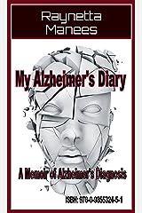My Alzheimer's Diary: A Memoir Of Alzheimer's Diagnosis Kindle Edition