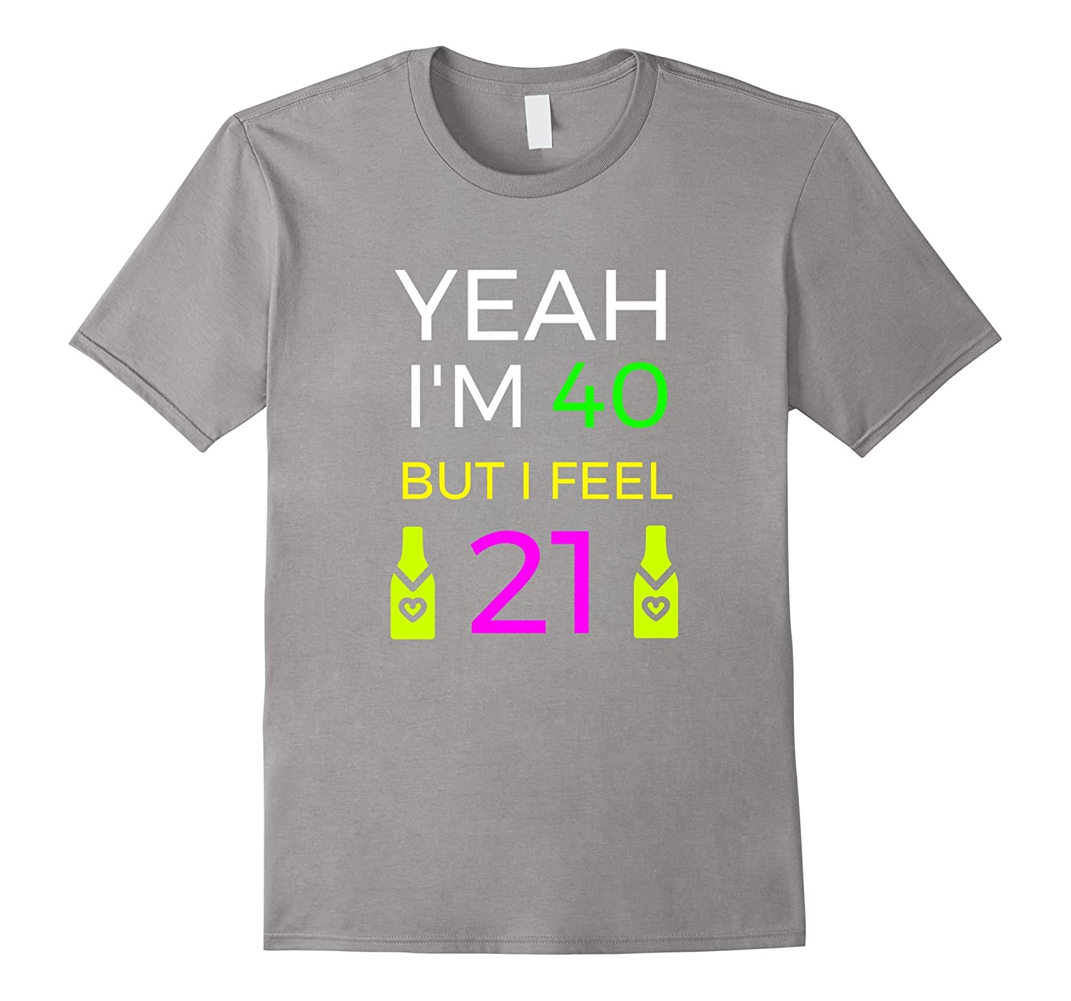 Its My 40th Birthday But I Feel 21 And Want To Party Shirt CD