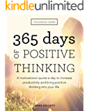 Motivational Books: 365 Days of Positive Thinking: A motivational quote a day to increase productivity and bring positive thinking into your life