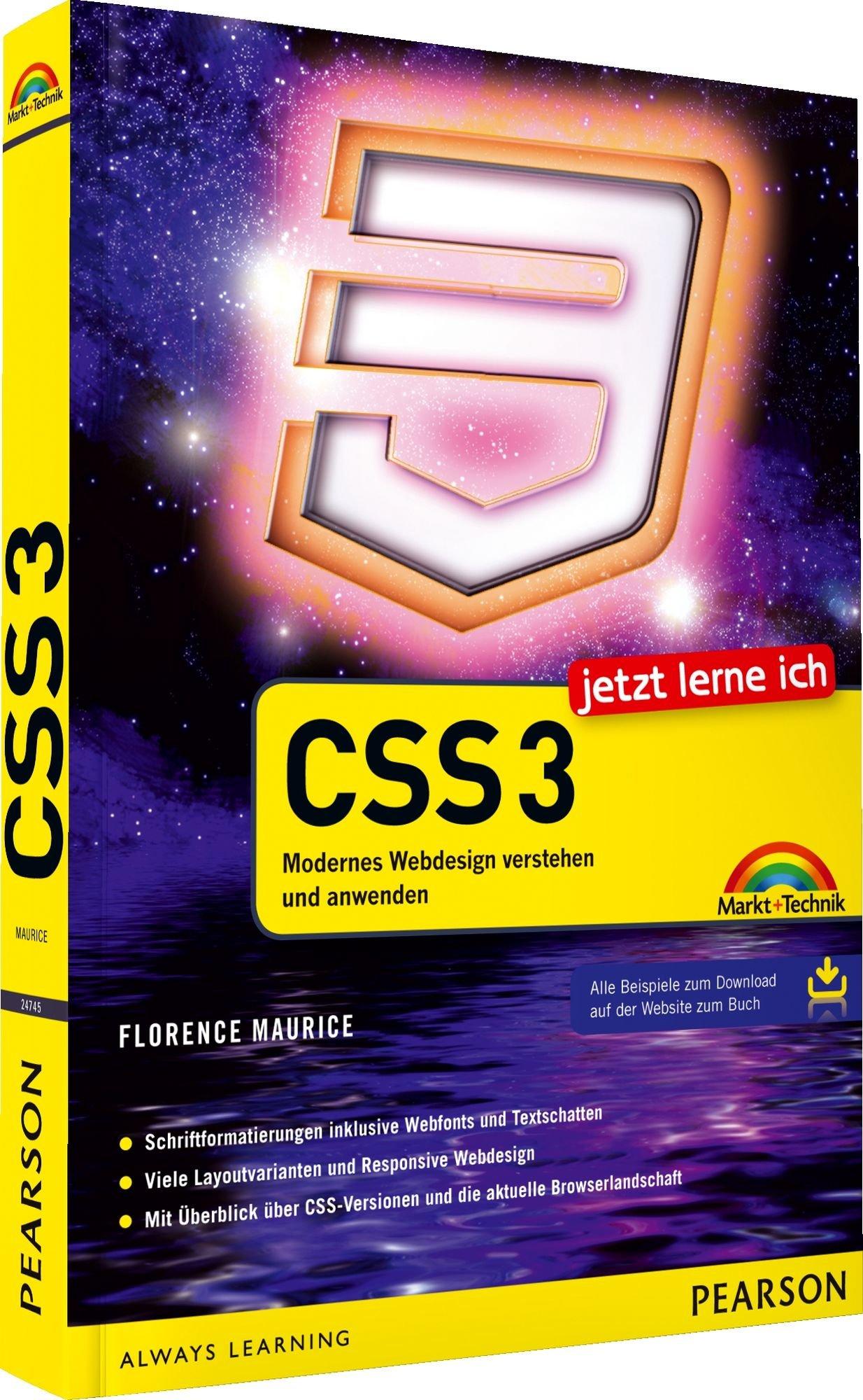 Jetzt lerne ich CSS3 - Modernes Webdesign verstehen und anwenden Taschenbuch – 1. April 2012 Florence Maurice Markt+Technik Verlag 3827247454 19318766