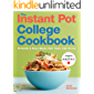 The Instant Pot® College Cookbook: 75 Quick and Easy Meals that Taste Like Home