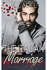 The Italian Marriage: Billionaire Mafia Arranged Marriage Standalone (The Italians) Kindle Edition