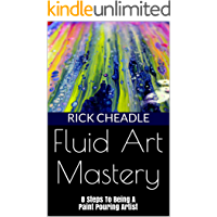 Fluid Art Mastery: 8 Steps To Being A