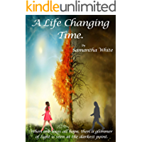 A Life Changing Time.: When one loses all hope, then a glimmer of light is seen at the darkest point. book cover