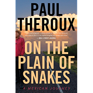 On the Plain of Snakes: A Mexican Journey