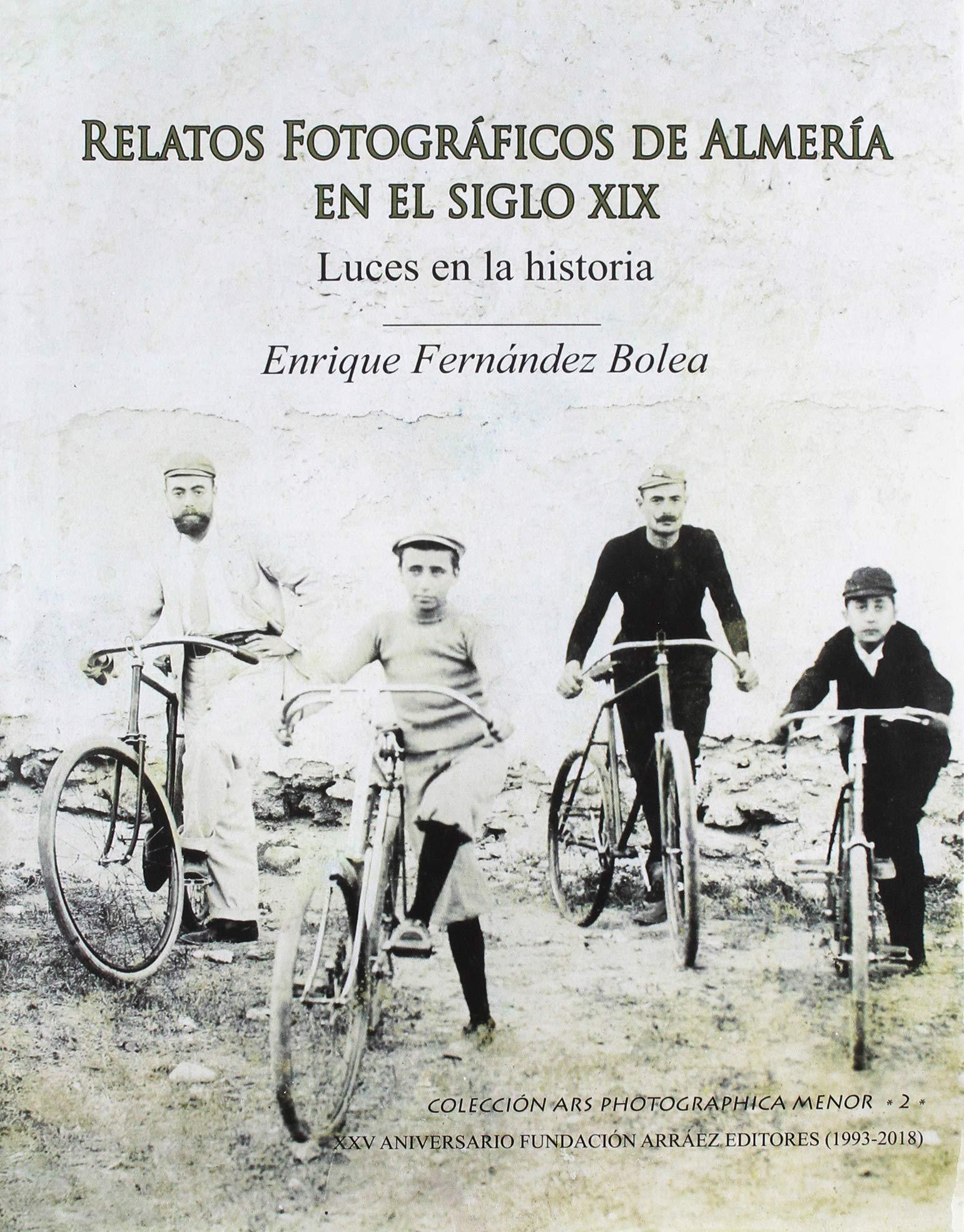 RELATOS FOTOGRÁFICOS DE ALMERÍA EN EL SIGLO XIX: LUCES EN LA ...