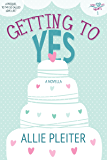 Getting to Yes - A Novella (Sweet City Hearts 1): A Small Novella about One of Life's Very Biggest Questions