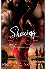 Sharing Rose: A Romantic Adventure Ménage Kindle Edition