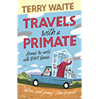 Travels with a Primate: Around the World with Robert Runcie