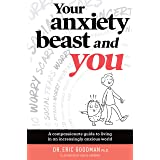 Your Anxiety Beast and You: A Compassionate Guide to Living in an Increasingly Anxious World
