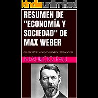 """RESUMEN DE """"ECONOMÍA Y SOCIEDAD"""" DE MAX WEBER: COLECCIÓN RESÚMENES UNIVERSITARIOS Nº 204"""