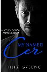 My Name is Cer (Mythological Messes Redux Book 6) Kindle Edition