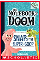 Snap of the Super-Goop: A Branches Book (The Notebook of Doom #10) Kindle Edition