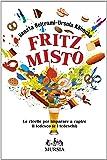 Fritz misto. Le ricette per imparare e capire il tedesco (e i tedeschi)