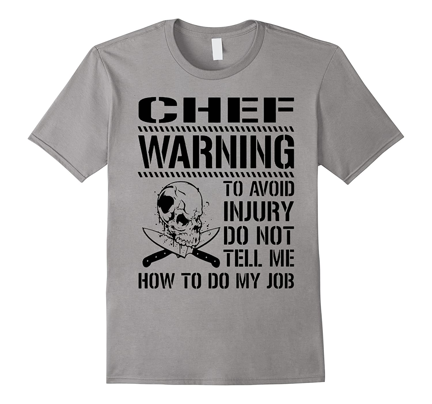 Avoid Injury Don't Tell Me How To Do My Job Chef T-Shirt-TH