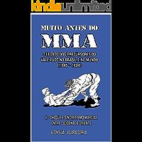 MUITO ANTES DO MMA: O legado dos precursores do Vale Tudo no Brasil e no mundo (CHOQUE E SINCRETISMO MARCIAL ENTRE…