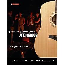Curso de guitarra para aficionados: Aprenda a tocar su música favorita de una forma rápida y sencilla (Spanish Edition) Aug 31, 2015
