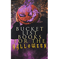 Bucket List Books for the Halloween: 560+ Horror Classics, Supernatural Mysteries & Macabre Stories book cover