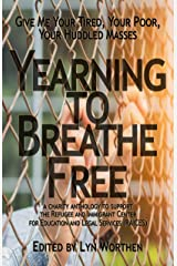 Yearning to Breathe Free: a Charity anthology supporting the Refugee and Immigrant Center for Education and Legal Services (RAICES) Kindle Edition