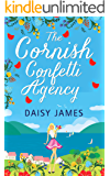 The Cornish Confetti Agency: A gorgeously uplifting romantic comedy and the perfect summer read