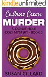 Cadbury Creme Murder: A Donut Hole Cozy - Book 3 (A Donut Hole Cozy Mystery)