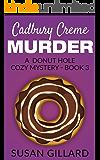 Cadbury Creme Murder: A Donut Hole Cozy - Book 3 (A Donut Hole Cozy Mystery) (English Edition)