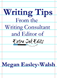 Writing Tips: From the Writing Consultant and Editor of Extra Ink Edits