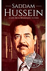Saddam Hussein: A Life From Beginning to End Kindle Edition