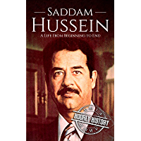 Saddam Hussein: A Life From Beginning to End (English Edition)
