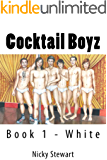 Cocktail Boyz: Book 1 - White