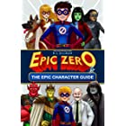 Epic Zero: The Epic Character Guide (Epic Zero Collection Book 4)