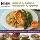 Ninja Cooking Easier, Healthier, & Better 150 Recipe Book
