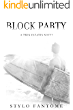Block Party (A Twin Estates Novel Book 3)