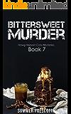 Bittersweet Murder (Hawg Heaven Cozy Mysteries Book 7)