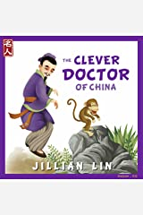 The Clever Doctor Of China: The Story Of Hua Tuo - in English & Chinese (Heroes Of China Book 4) Kindle Edition