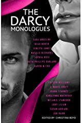 "The Darcy Monologues: A romance anthology  of ""Pride and Prejudice"" short stories in Mr. Darcy's own words (The Quill Collective Book 1)"